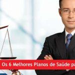 Os 6 Melhores Planos de Saúde para Advogados